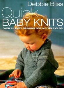 【送料無料】Quick Baby Knits: Over 25 Quick and Easy Designs for 0-3 Year Olds