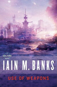 Use of Weapons USE OF WEAPONS (Culture) [ Iain M. Banks ]
