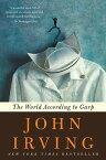 The World According to Garp WORLD ACCORDING TO GARP [ John Irving ]