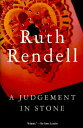 Ruth Rendell: A JUDGEMENT IN STONE (1977) Random House, UK.