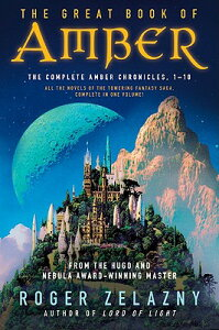 The Great Book of Amber: The Complete Amber Chronicles, 1-10 GRT BK OF AMBER (Chronicles of Amber) [ Roger Zelazny ]