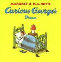 Curious George's Dream (Canceled) CURIOUS GEORGES DREAM (CANCELE (Curious George) [ H. A. Rey ]