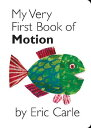 My Very First Book of Motion MY VERY FBO MOTION-BOARD [ Eric Carle ]