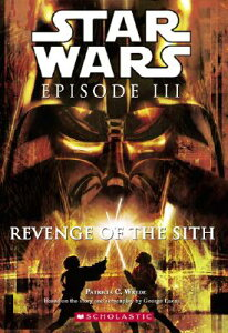 Star Wars Episode III: Revenge of the Sith: Novelization SW EP3 REVENGE OF THE SITH (Star Wars) [ Patricia Wrede ]