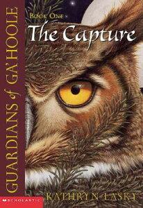 CAPTURE,THE:GUARDIANS OF GA'HOOLE #01(B)【バーゲンブック】 GUARDIANS OF GAHOOLE BK01 CAPT (Guardians of Ga'hoole) [ Kathryn Lasky ]