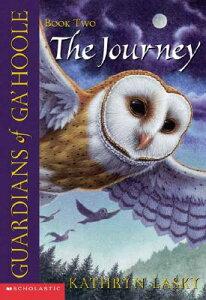 The Journey GUARDIANS OF GAHOOLE BK2 JOUR (Guardians of Ga'hoole) [ Kathryn Lasky ]