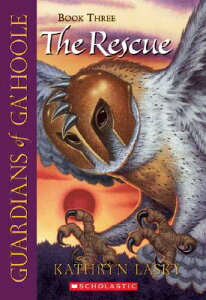 The Rescue (Guardians of Ga'hoole #3) GUARDIANS OF GAHOOLE BK3 RESC (Guardians of Ga'hoole) [ Kathryn Lasky ]