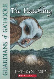 The Hatchling GUARDIANS OF GAHOOLE BK7 HATC (Guardians of Ga'hoole) [ Kathryn Lasky ]