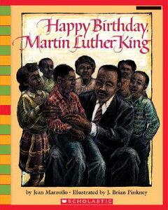 Happy Birthday, Martin Luther King Jr. HAPPY BIRTHDAY MARTIN LUTHER K (Scholastic Bookshelf) [ Jean Marzollo ]