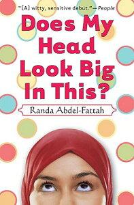 Does My Head Look Big in This? DOES MY HEAD LOOK BIG IN THIS [ Randa Abdel-Fattah ]