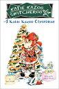 A Katie Kazoo Christmas KATIE KAZOO SUPER KATIE KAZOO (Katie Kazoo Super Special (Paperback)) [ Nancy Krulik ]