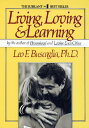 Living Loving and Learning LIVING LOVING & LEARNING [ Leo F. Buscaglia ]