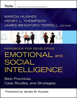 Handbook for Developing Emotional and Social Intelligence: Best Practices, Case Studies, and...