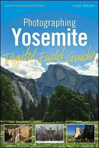 【送料無料】Photographing Yosemite Digital Field Guide