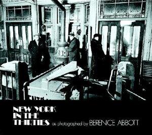New York in the Thirties NEW YORK IN THE THIRTIES REV/E (New York City) [ Berenice Abbott ]