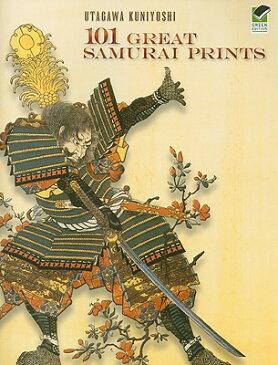 101 Great Samurai Prints 101 GRT SAMURAI PRINTS GREEN/E (Dover Fine Art, History of Art) [ Utagawa Kuniyoshi ]