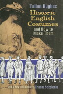 Historic English Costumes and How to Make Them[洋書]