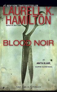 Blood Noir: An Anita Blake, Vampire Hunter Novel BLOOD NOIR (Anita Blake, Vampire Hunter) [ Laurell K. Hamilton ]