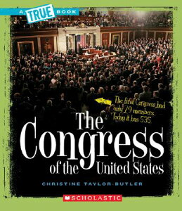 The Congress of the United States TB-CONGRESS OF THE US (True Books: American History (Paperback)) [ Christine Taylor-Butler ]