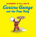 Curious George and the Pizza Party CURIOUS GEORGE & THE PIZZA PAR [ H. A. Rey ]