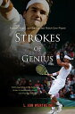 Strokes of Genius: Federer, Nadal, and the Greatest Match Ever Played[洋書]