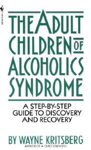 【楽天ブックスならいつでも送料無料】Adult Children of Alcoholics Syndrome: A Step by Step...