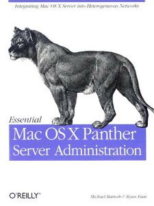 Essential Mac OS X Panther Server Administration: Integrating Mac OS X Server Into Heterogeneous Net ESSENTIAL MAC OS X PANTHER SER [ Michael Bartosh ]