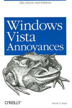 Windows Vista Annoyances: Tips, Secrets, and Hacks for the Cranky Consumer WINDOWS VISTA ANNOYANCES [ David A. Karp ]