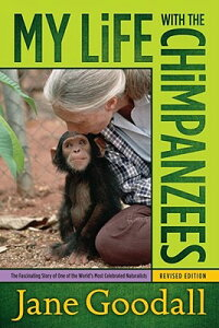 My Life with the Chimpanzees MY LIFE W/THE CHIMPANZEES [ Jane Goodall ]