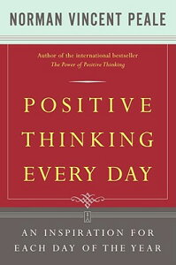 Positive Thinking Every Day: An Inspiration for Each Day of the Year POSITIVE THINKING EVERY DAY [ Norman Vincent Peale ]