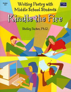 【送料無料】Kindle the Fire: Writing Poetry with Middle School Students[洋書]