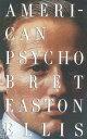 American Psycho AMER PSYCHO (Vintage Contemporaries) [ Bret Easton Ellis ]