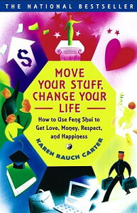 Move Your Stuff, Change Your Life: How to Use Feng Shui to Get Love, Money, Respect, and Happiness MOVE YOUR STUFF CHANGE YOUR LI [ Karen Rauch Carter ]