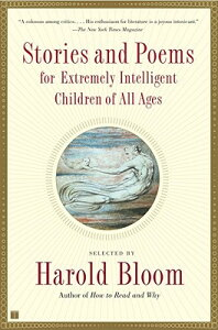 Stories and Poems for Extremely Intelligent Children of All Ages STORIES & POEMS FOR EXTREMELY [ Harold Bloom ]