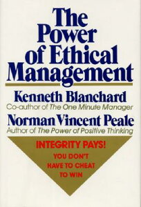 The Power of Ethical Management POWER OF ETHICAL MGMT [ Norman Vincent Peale ]