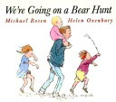 We're Going on a Bear Hunt WERE ...