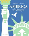 America the Beautiful: A Pop-Up Book POP UP-AMER THE BEAUTIFUL (Classic Collectible Pop-Up) [ R...