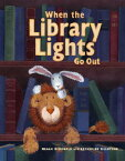 When the Library Lights Go Out WHEN THE LIB LIGHTS GO OUT (Richard Jackson Books (Atheneum Hardcover)) [ Megan McDonald ]