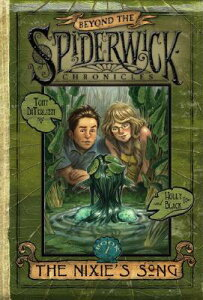 The Nixie's Song, Volume 1 BEYOND SPIDERWICK CHRON #1 NI (Beyond the Spiderwick Chronicles) [ Holly Black ]