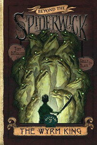 The Wyrm King BEYOND SPIDERWICK CHRON #03 WY (Beyond the Spiderwick Chronicles) [ Holly Black ]