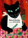 【送料無料】【バーゲン本】 TODAY IS MONDAY(P)[洋書] [ ERIC CARLE ]