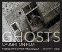 Ghosts Caught on Film: Photographs of the Paranormal[洋書]