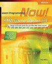 【送料無料】Microsoft XNA Game Studio 3.0: Learn Programming Now![洋書]