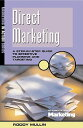 Direct Marketing: A Step-By-Step Guide to Effective Planning and Targeting