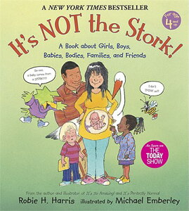 It's Not the Stork!: A Book about Girls, Boys, Babies, Bodies, Families and Friends ITS NOT THE STORK (Family Library (Paperback)) [ Robie H. Harris ]