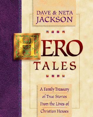 洋書, BOOKS FOR KIDS Hero Tales: A Family Treasury of True Stories from the Lives of Christian Heroes HERO TALES Dave Jackson
