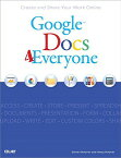 Google Docs 4 Everyone GOOGLE DOCS 4 EVERYONE [ Steven Holzner ]