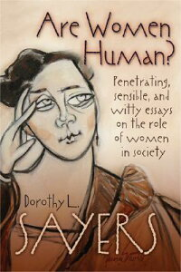 Are Women Human? ARE WOMEN HUMAN [ Dorothy L. Sayers ]