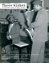 Three Wishes: An Intimate Look at Jazz Greats 3 WISHES [ Gary Giddins ]