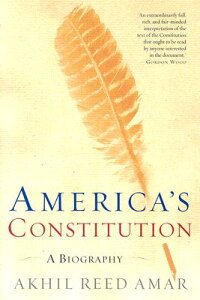 America's Constitution: A Biography AMER CONSTITUTION [ Akhil Reed Amar ]